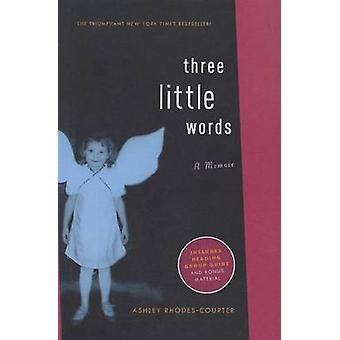 Three Little Words by Ashley Rhodes-Courter - 9781606867532 Book