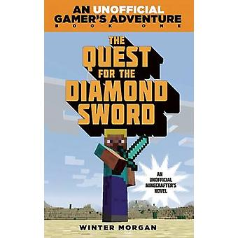 The Quest for the Diamond Sword - A Minecraft Gamer's Adventure by Win