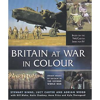 Britain at War in Colour - Unique Images of Britain in the Second Worl