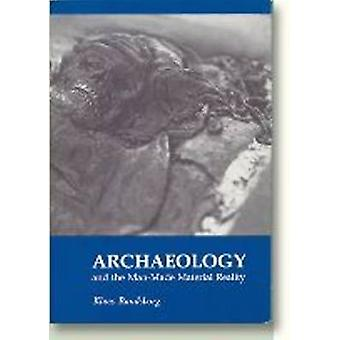 Archaeology and the Man-Made Material Reality by Klavs Randsborg - 97
