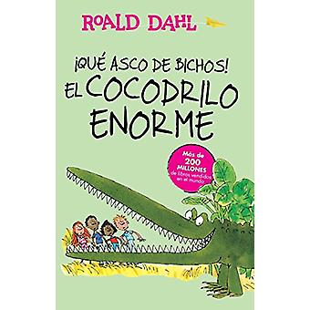 !que Asco de Bichos! /El Cocodrilo Enorme(the Enormous Crocodile) - Al