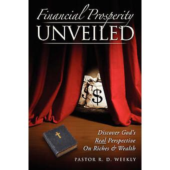 Financial Prosperity Unveiled by Weekly & R. D.