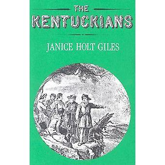The Kentuckians by Janice Holt Giles - 9780813101774 Book