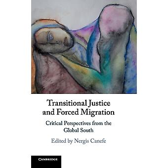 Transitional Justice and Forced Migration by Nergis Canefe