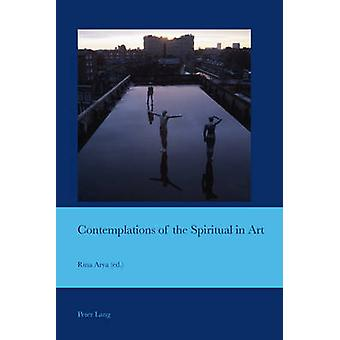Contemplations of the Spiritual in Art by Edited by Rina Arya