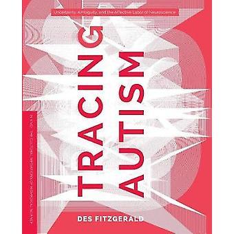 Seguimiento de la ambiguedad de la incertidumbre del autismo y el trabajo afectivo de la neurociencia por Des Fitzgerald