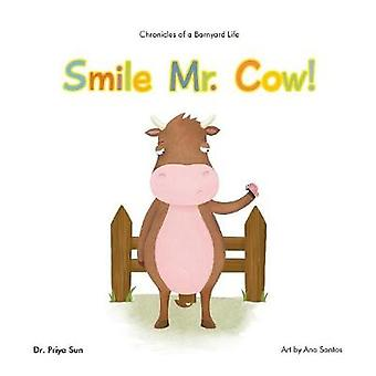 Chronicles of a Barnyard Life Smile Mr. Cow by Sun & Dr. Priya