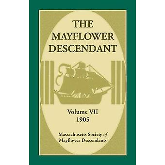 The Mayflower Descendant Volume 7 1905 by Mass Soc of Mayflower Descendants