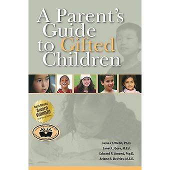 A Parents Guide to Gifted Children by Webb & James T