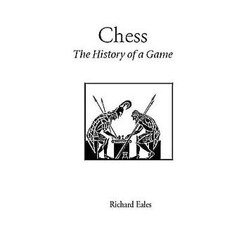 Chess the History of a Game by Eales & Richard