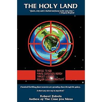 The Holy Land by Zubrin & Robert