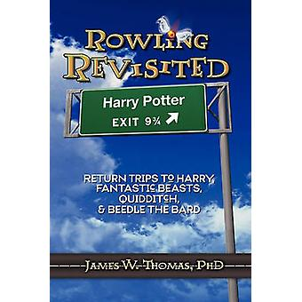 Rowling Revisited Return Trips to Harry Fantastic Beasts Quidditch  Beedle the Bard by Thomas & James W.
