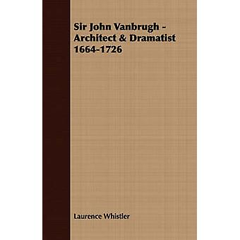 Sir John Vanbrugh  Architect  Dramatist 16641726 by Whistler & Laurence