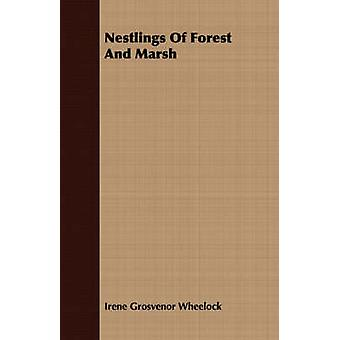 Nestlings of Forest and Marsh by Wheelock & Irene Grosvenor