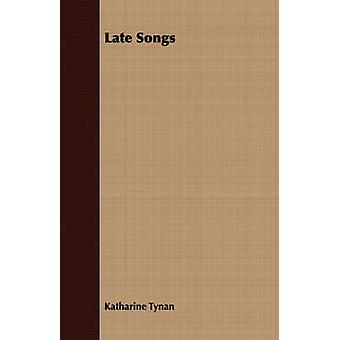 Late Songs by Tynan & Katharine