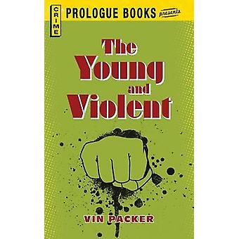 The Young and Violent by Packer & Vin