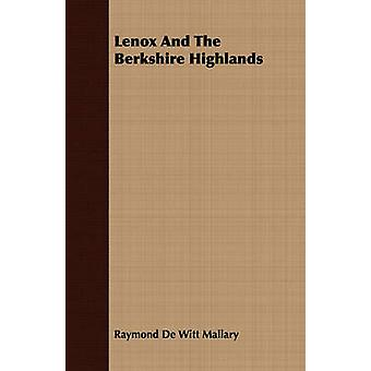 Lenox And The Berkshire Highlands by Mallary & Raymond De Witt