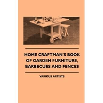 Home Craftmans Book of Garden Furniture Barbecues and Fences by Various