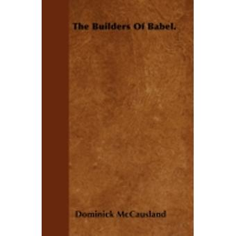 The Builders Of Babel. by McCausland & Dominick