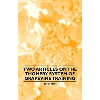 Two Articles on the Thomery System of Grapevine Training by Phin & John