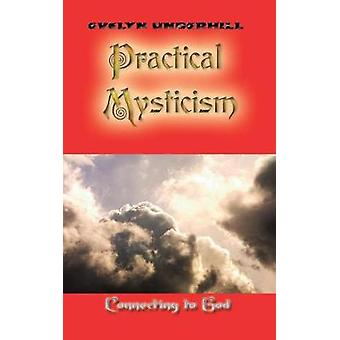 Practical Mysticism by Underhill & Evelyn