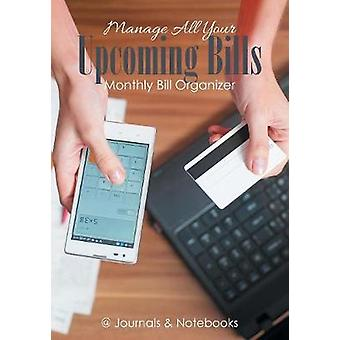 Manage All Your Upcoming Bills. Monthly Bill Organizer by Journals Notebooks