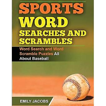 Sports Word Searches and Scrambles  Baseball by Jacobs & Emily