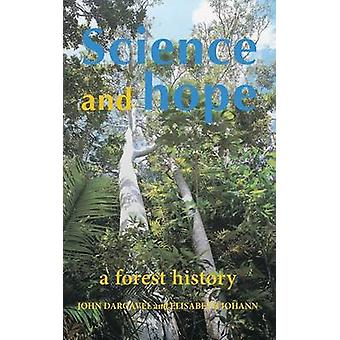 Science and Hope A Forest History by Dargavel & John