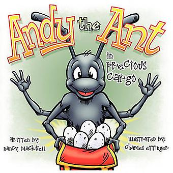 Andy the Ant in Precious Cargo by Blackwell & Nancy