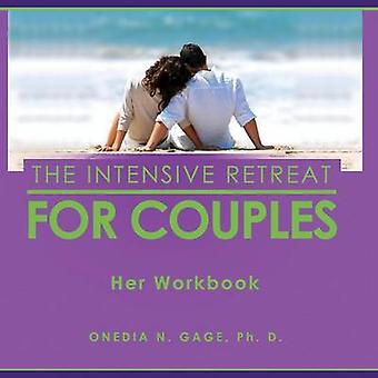 The Intensive Retreat for Couples Her Workbook by GAGE & ONEDIA NICOLE