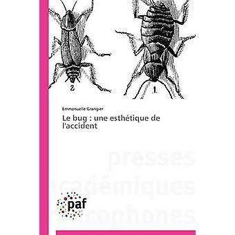 Le bug  une esthtique de laccident by GRANGIERE