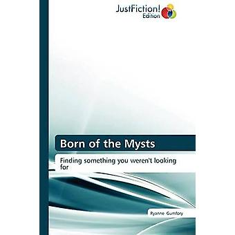 Born of the Mysts by Gumfory & Ryanne