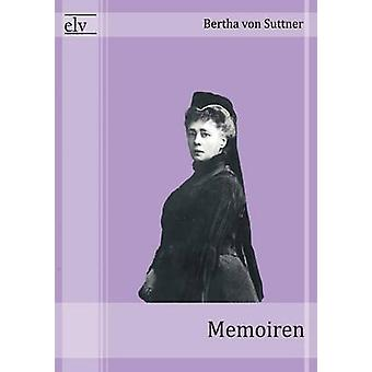 Memoiren by Von Suttner & Bertha