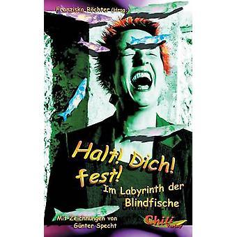 Halt Dich festIm Labyrinth der Blindfische by Schumacher & Andreas