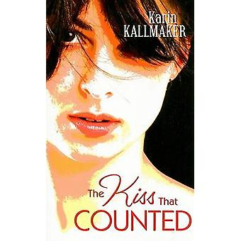 Kiss That Counted by Kallmaker & Karin