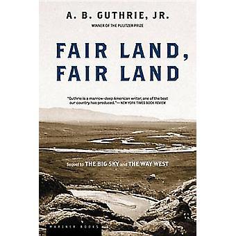 Fair Land - Fair Land by A.B. Guthrie Jr - 9780395755198 Book