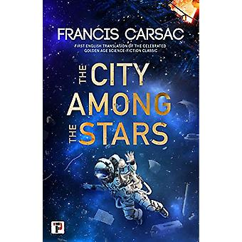 The City Among the Stars by Francis Carsac - 9781787584242 Book