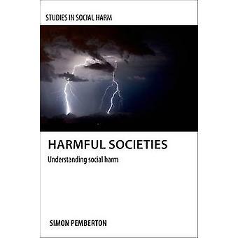Skadelige samfunn - forståelse sosiale skade av Simon A. Pemberton-