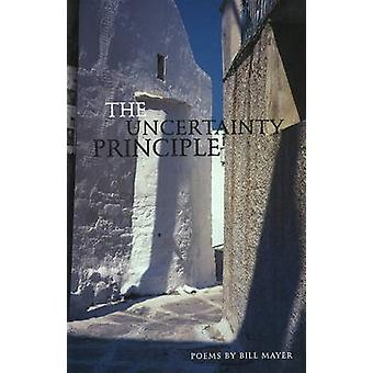 The Uncertainty Principle - Poems by Bill Mayer - 9781890650063 Book