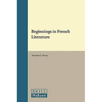 Beginnings in French Literature by Freeman G. Henry - 9789042013193 B