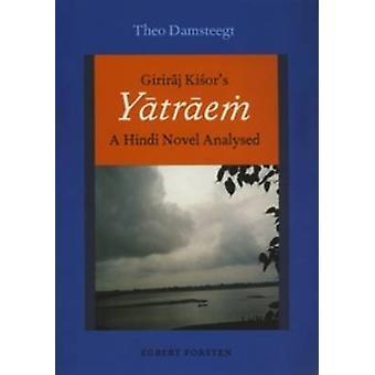 Giriraj Kisor's Yatraem - A Hindi Novel Analysed by Theo Damsteegt - 9