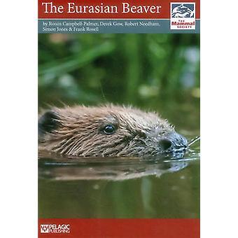 The Eurasian Beaver by Roisin Campbell-Palmer - Derek Gow - Robert Ne
