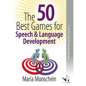 The 50 Best Games for Speech and Language Development by Maria Monsch