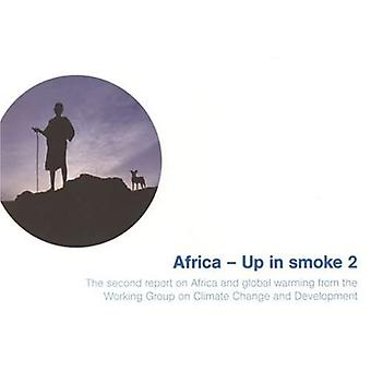 Africa-Up in Smoke? 2: The Second Report on Africa and Global Warming from the Working Group on Climate Change and Development, Vol. 2