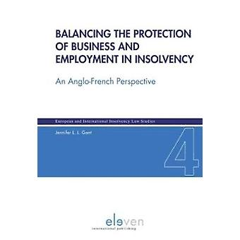 Balancing the Protection of Business and Employment in Insolvency by