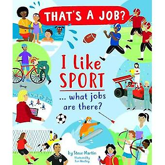 I Like Sports... what jobs are there? by Steve Martin - 9780711253117