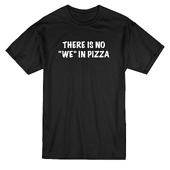 There's No We In Pizza Quote Men's T-paita