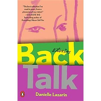 Back Talk - Stories by Danielle Lazarin - 9780143131472 Book