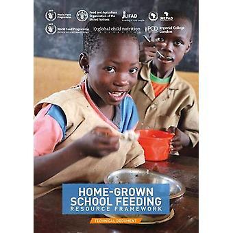 Home-grown School Feeding Resource Framework - technical document by F
