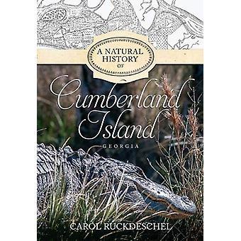 A Natural History of Cumberland Island - Georgia by Carol Ruckdeschel